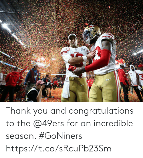 incredible: Thank you and congratulations to the @49ers for an incredible season. #GoNiners https://t.co/sRcuPb23Sm