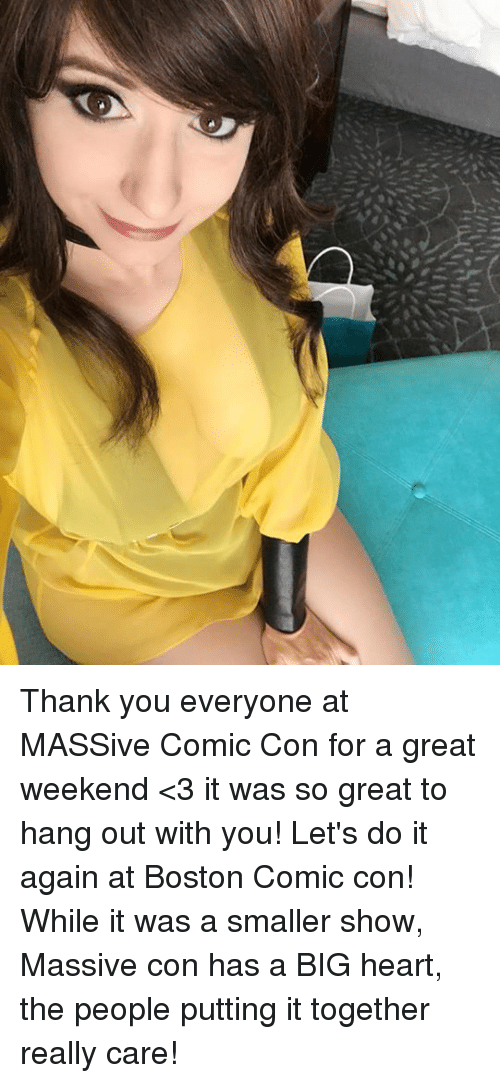 Great Weekend: Thank you everyone at MASSive Comic Con for a great weekend <3 it was so great to hang out with you! Let's do it again at Boston Comic con!  While it was a smaller show, Massive con has a BIG heart, the people putting it together really care!