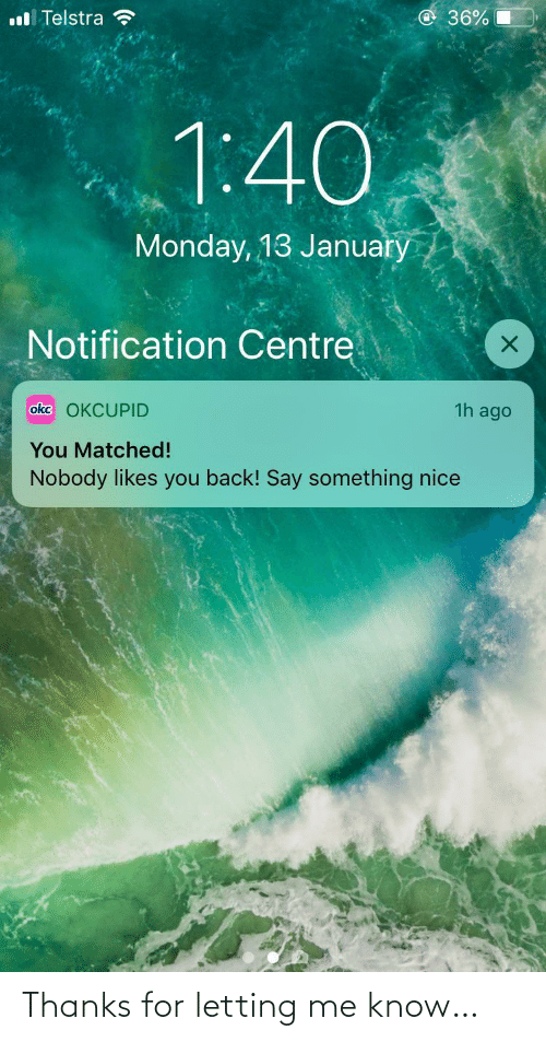 thanks: Thanks for letting me know…