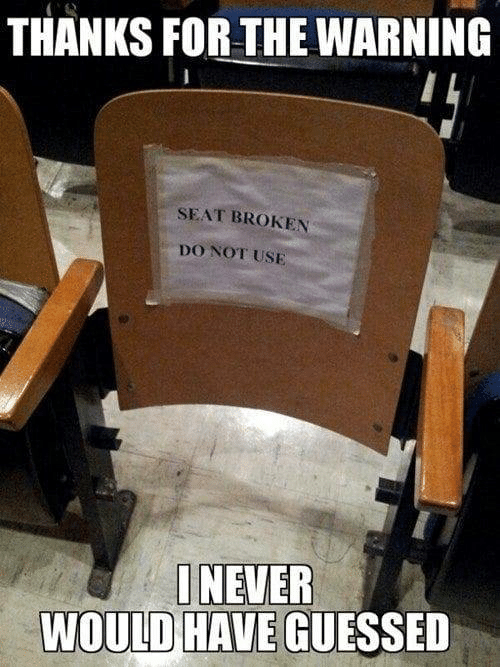 Seat, For, and Use: THANKS FOR THE WARNING  SEAT BROKEN  DO NOT USE  INEVER  WOULD HAVE GUESSED