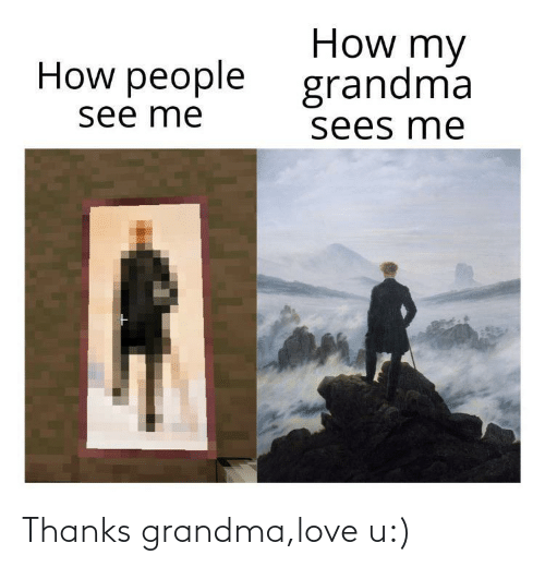 Grandma: Thanks grandma,love u:)