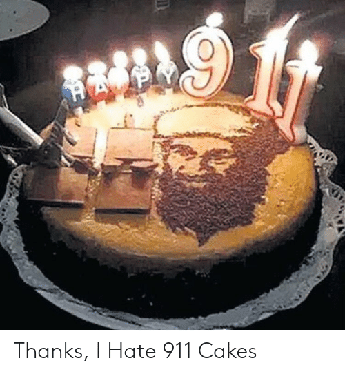 cakes: Thanks, I Hate 911 Cakes