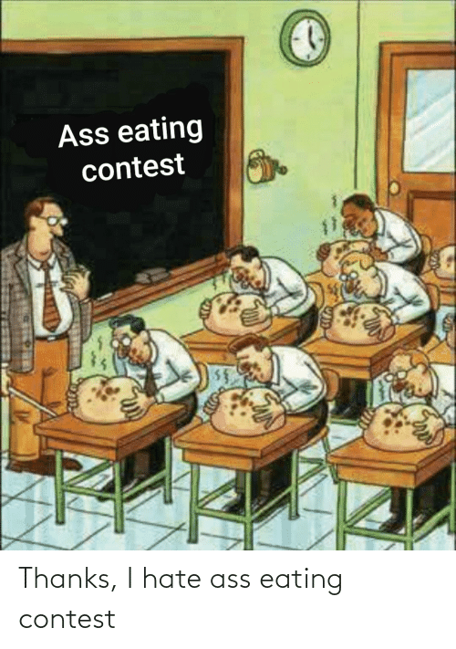 Ass Eating: Thanks, I hate ass eating contest