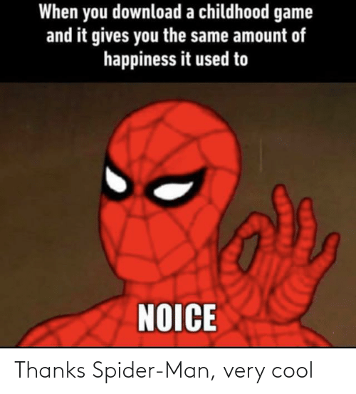 Very: Thanks Spider-Man, very cool