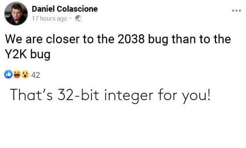 For You: That's 32-bit integer for you!