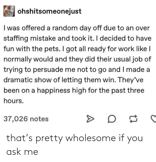 ask: that's pretty wholesome if you ask me