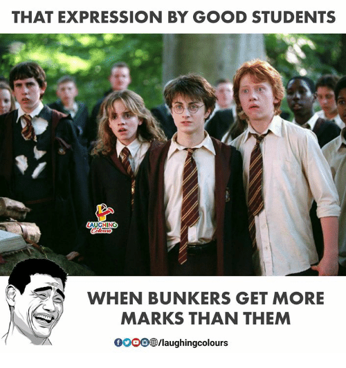 Gooo, Good, and Indianpeoplefacebook: THAT EXPRESSION BY GOOD STUDENTS  WHEN BUNKERS GET MORE  MARKS THAN THEM  GOOO/laughingcolours