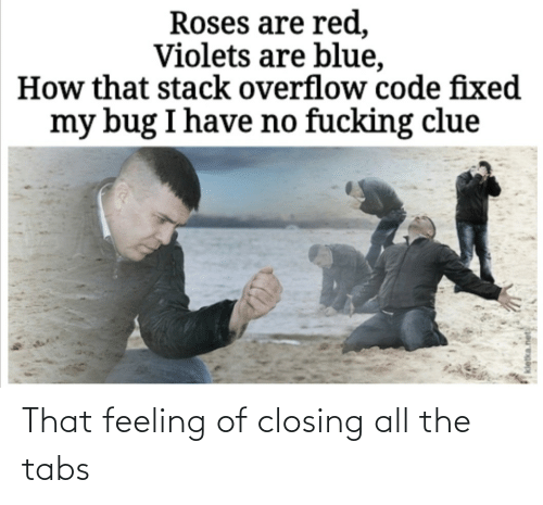 All The: That feeling of closing all the tabs