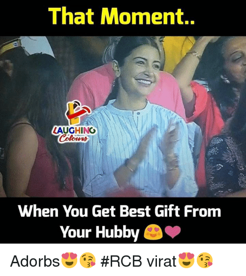Best, Indianpeoplefacebook, and Moment: That Moment..  LAUGHING  When You Get Best Gift From  Your Hubby Adorbs😍😘 #RCB virat😍😘