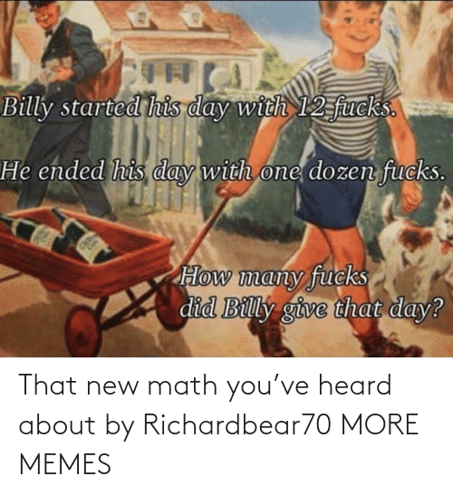 Math: That new math you've heard about by Richardbear70 MORE MEMES
