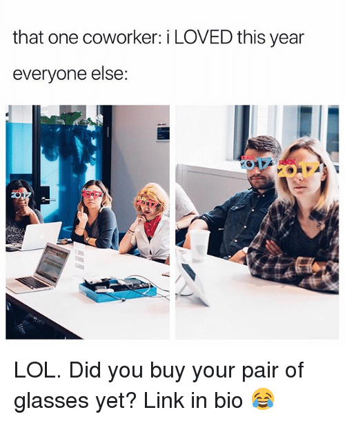 Lol, Glasses, and Link: that one coworker: i LOVED this year  everyone else: LOL. Did you buy your pair of glasses yet? Link in bio 😂