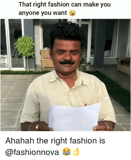 Fashion, Funny, and Can: That right fashion can make you  anyone you want ) Ahahah the right fashion is @fashionnova 😂👌