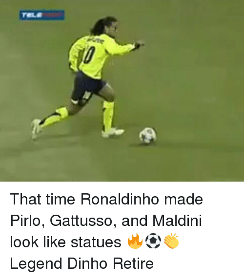 Memes, Ronaldinho, and Time: That time Ronaldinho made Pirlo, Gattusso, and Maldini look like statues 🔥⚽️👏 Legend Dinho Retire