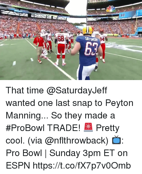 Espn, Memes, and Peyton Manning: That time @SaturdayJeff wanted one last snap to Peyton Manning... So they made a #ProBowl TRADE! 🚨  Pretty cool. (via @nflthrowback)  📺: Pro Bowl | Sunday 3pm ET on ESPN https://t.co/fX7p7v0Omb