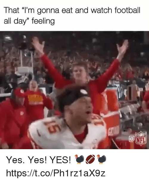 """Football, Memes, and Watch: That """"Tm gonna eat and watch football  all day"""" feeling Yes. Yes! YES! 🦃🏈🦃 https://t.co/Ph1rz1aX9z"""