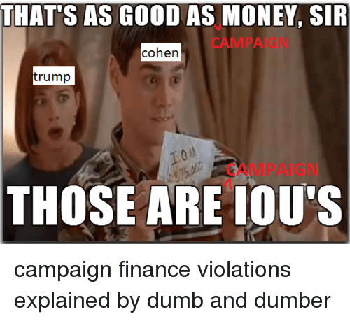 Thats As Good As Money Sir Campaign Cohen Trump Campaign Those Are