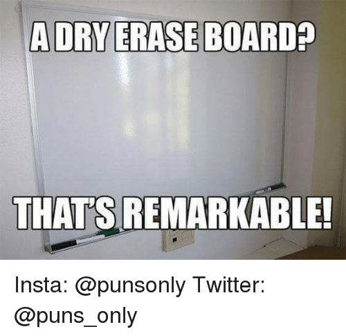 Puns, Twitter, and Insta: THAT'S REMARKABLE! Insta: @punsonly Twitter: @puns_only