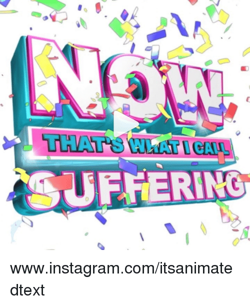 Instagram, Nihilist, and Com: THAT'S WHAT CA  SUFHERING  0 www.instagram.com/itsanimatedtext