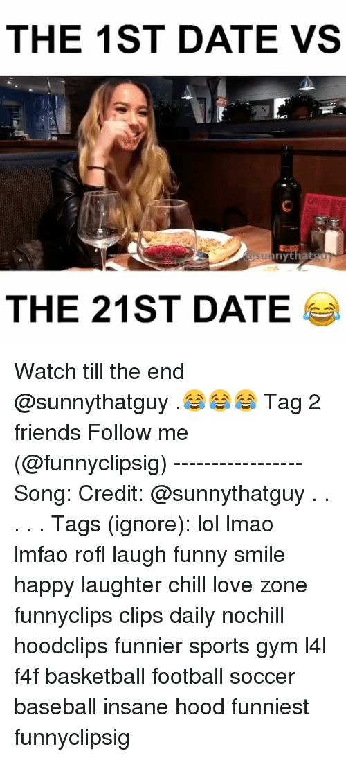 Baseballisms: THE 1ST DATE VS  THE 21ST DATE Watch till the end @sunnythatguy .😂😂😂 Tag 2 friends Follow me (@funnyclipsig) ----------------- Song: Credit: @sunnythatguy . . . . . Tags (ignore): lol lmao lmfao rofl laugh funny smile happy laughter chill love zone funnyclips clips daily nochill hoodclips funnier sports gym l4l f4f basketball football soccer baseball insane hood funniest funnyclipsig