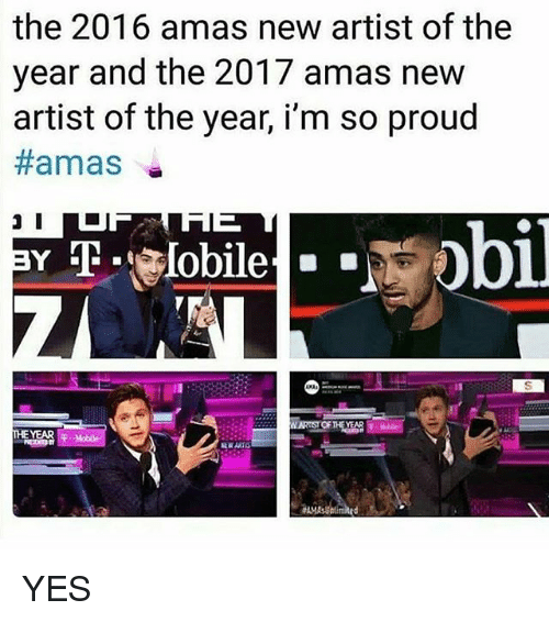 Memes, Proud, and Amas: the 2016 amas new artist of the  year and the 2017 amas new  artist of the year, i'm so proud  #amas-  WARUST OF THE YEAR  HE YEAR YES