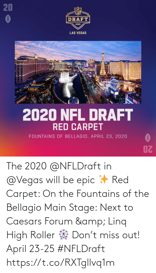 Las Vegas: The 2020 @NFLDraft in @Vegas will be epic ✨  Red Carpet: On the Fountains of the Bellagio Main Stage: Next to Caesars Forum & Linq High Roller 🎡  Don't miss out! April 23-25 #NFLDraft https://t.co/RXTgllvq1m