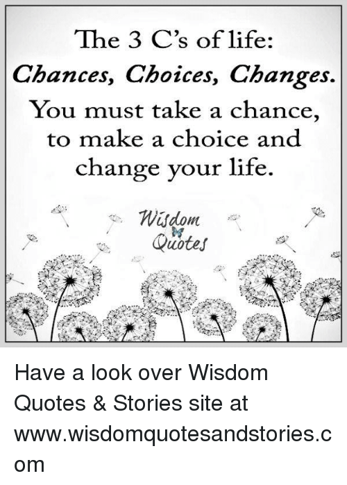 The 3 Cs Of Life Chances Choices Changes You Must Take A Chance To
