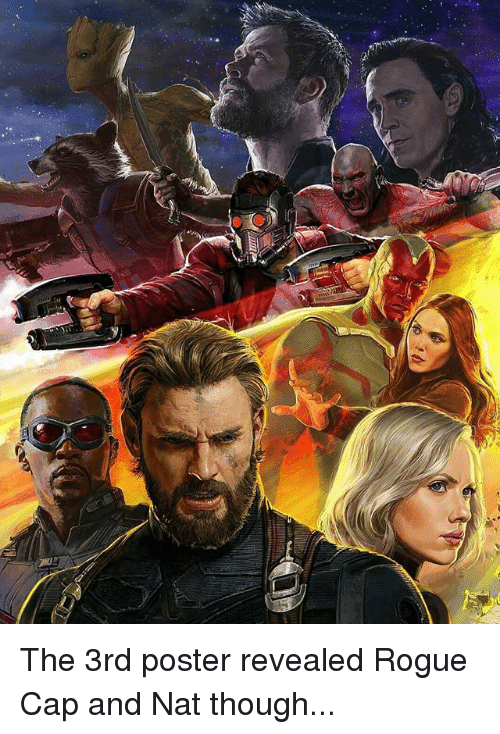 Memes, Rogue, and 🤖: The 3rd poster revealed Rogue Cap and Nat though...