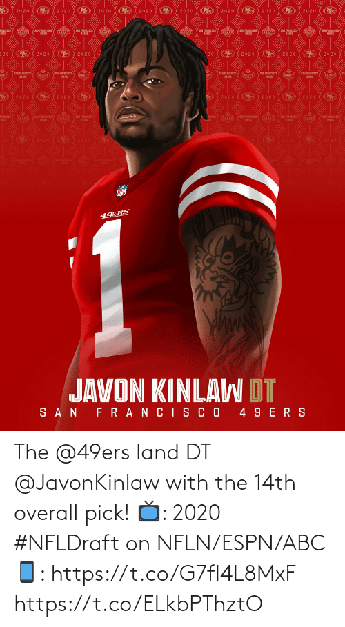 Land: The @49ers land DT @JavonKinlaw with the 14th overall pick!  📺: 2020 #NFLDraft on NFLN/ESPN/ABC 📱: https://t.co/G7fI4L8MxF https://t.co/ELkbPThztO