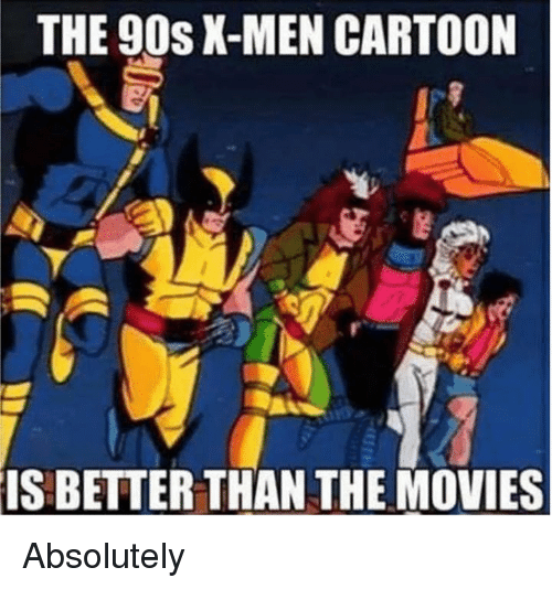 Funny, Movies, and X-Men: THE 90s X-MEN CARTOON  IS BETTER THAN THE MOVIES Absolutely
