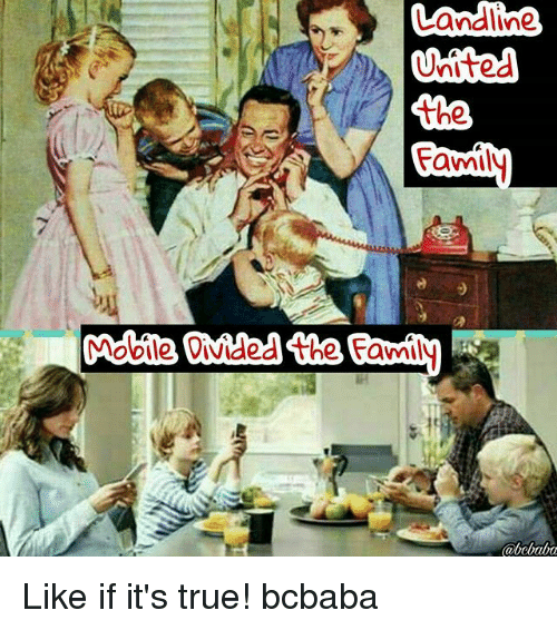 "Family, Memes, and True: the  ami  ""Mobile Divided the Family Like if it's true! bcbaba"