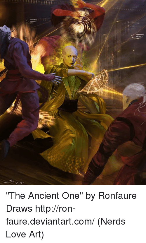 "Memes, Nerd, and Deviantart: ""The Ancient One"" by Ronfaure Draws http://ron-faure.deviantart.com/  (Nerds Love Art)"