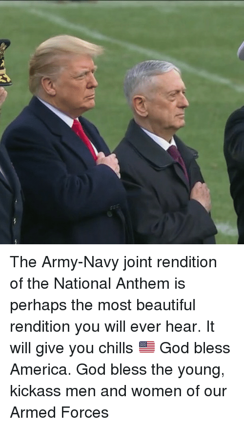 kickass: The Army-Navy joint rendition of the National Anthem is perhaps the most beautiful rendition you will ever hear. It will give you chills 🇺🇸 God bless America. God bless the young, kickass men and women of our Armed Forces