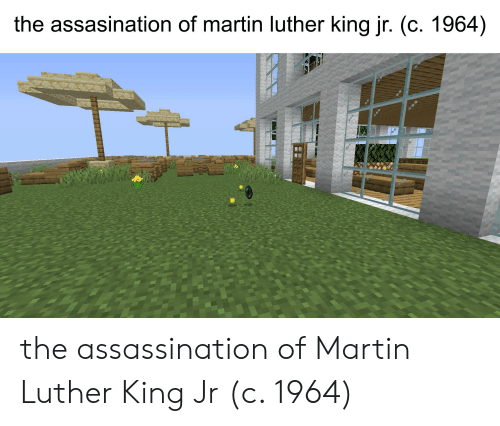 Assassination, Martin, and Martin Luther King Jr.: the assasination of martin luther king jr. (c. 1964) the assassination of Martin Luther King Jr (c. 1964)