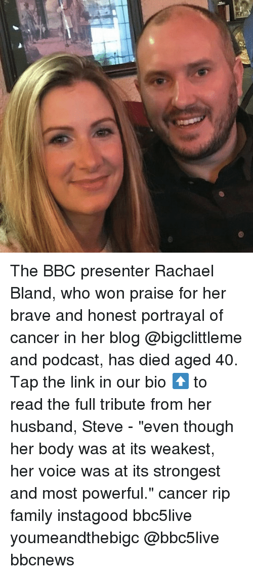 "Family, Memes, and Blog: The BBC presenter Rachael Bland, who won praise for her brave and honest portrayal of cancer in her blog @bigclittleme and podcast, has died aged 40. Tap the link in our bio ⬆️ to read the full tribute from her husband, Steve - ""even though her body was at its weakest, her voice was at its strongest and most powerful."" cancer rip family instagood bbc5live youmeandthebigc @bbc5live bbcnews"