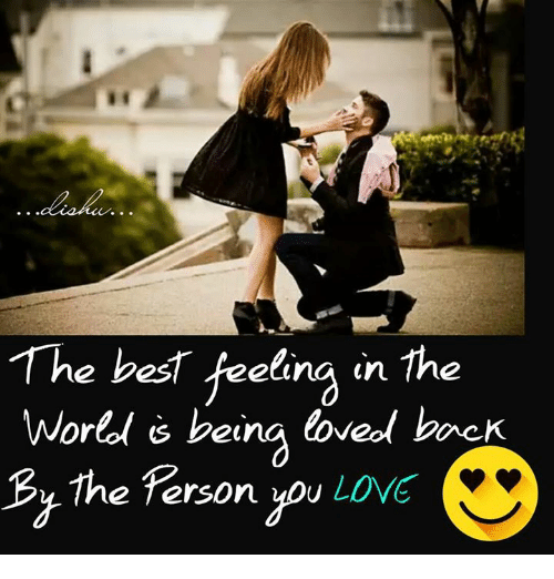 The Best Feeling In The World Es Being Loved Back By The Terson You