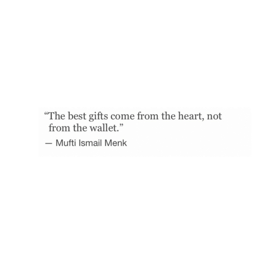 """Wallet: """"The best gifts come from the heart, not  from the wallet.""""  -Mufti Ismail Menk  05"""