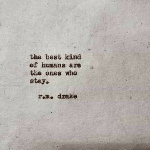 rom: the best kind  of humans are  the ones who  stay.  rom, drake