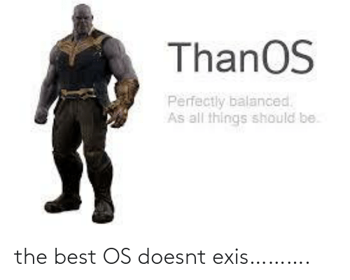 Best: the best OS doesnt exis……….