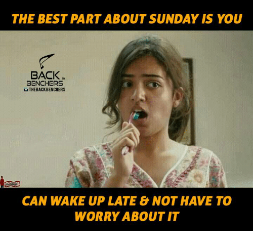The Best Part About Sunday Is You Back Benchers Uthebackbenchers Can