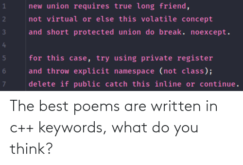 what do: The best poems are written in c++ keywords, what do you think?