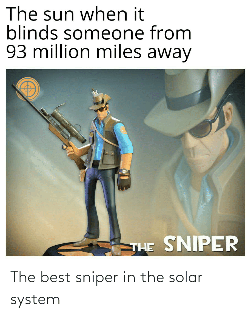 Solar System: The best sniper in the solar system