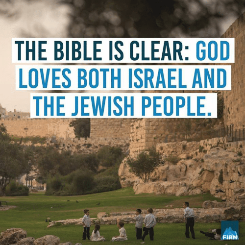 Conservative Memes: THE BIBLE IS CLEAR: GOD  LOVES BOTH ISRAEL AND  THE JEWISH PEOPLE.