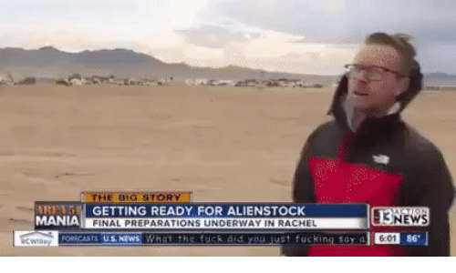 Fucking, News, and Fuck: THE BIG STORY  RENS GETTING READY FOR ALIENSTOCK  MANIA FINAL PREPARATIONS UNDERWAY IN RACHEL  cwiey ORCASTS US.NEWS What the fuck did you just fucking say a  ASTION  13NEWS  6:01 86