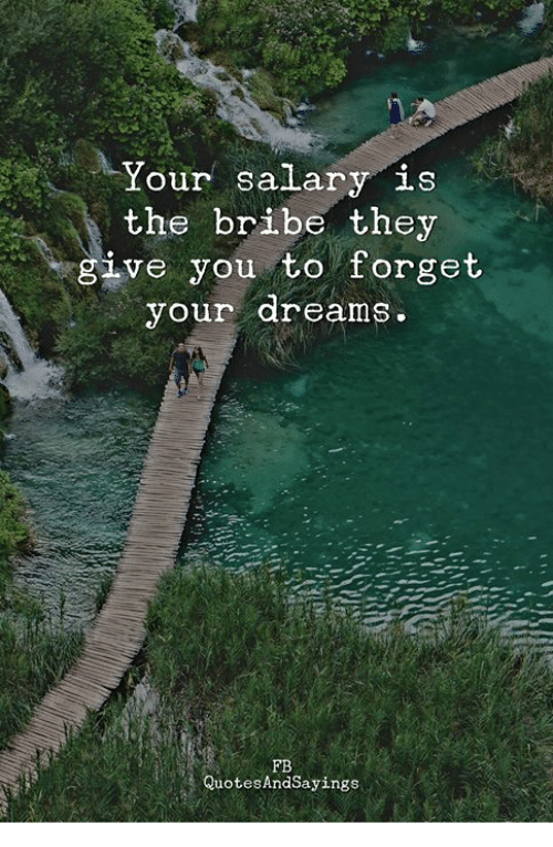 Memes, Dreams, and 🤖: the bribe they  give you to forget  your dreams  FB  QuotesAndSayings