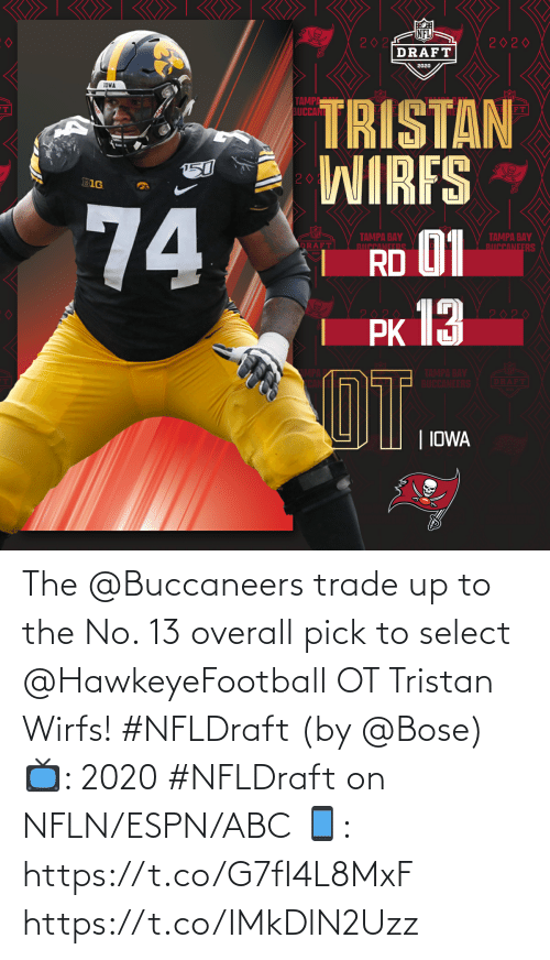 Trade: The @Buccaneers trade up to the No. 13 overall pick to select @HawkeyeFootball OT Tristan Wirfs! #NFLDraft (by @Bose)  📺: 2020 #NFLDraft on NFLN/ESPN/ABC 📱: https://t.co/G7fI4L8MxF https://t.co/IMkDlN2Uzz