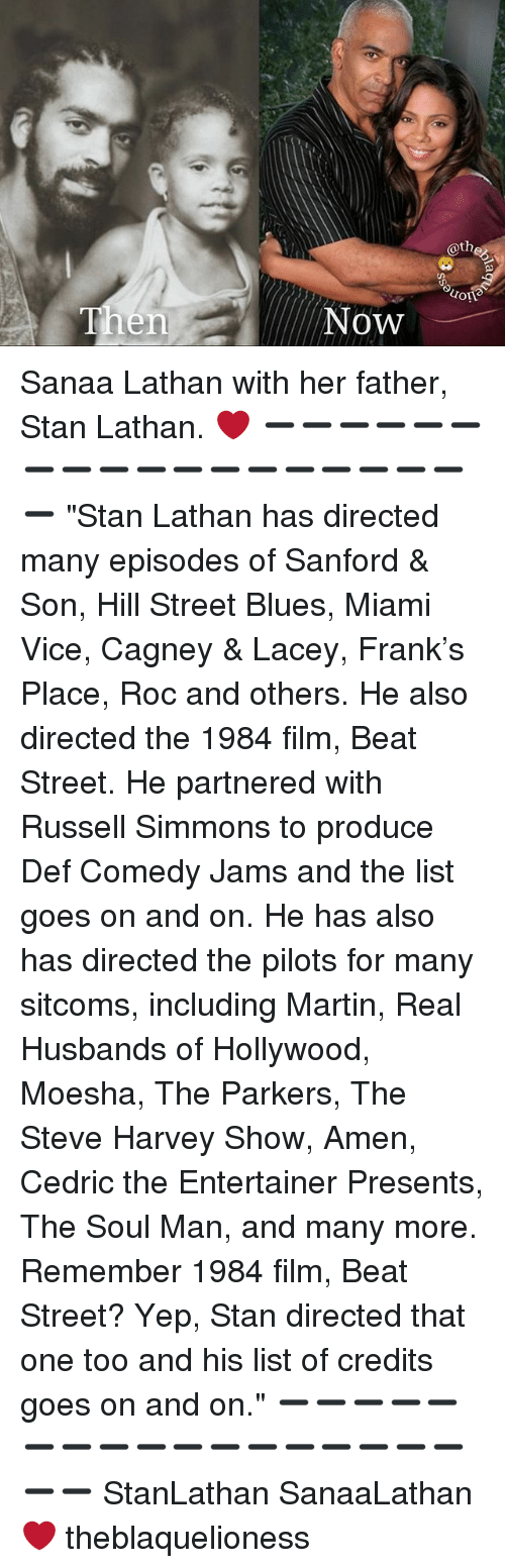 """Martin, Memes, and Sanaa Lathan: @the  buo  Now Sanaa Lathan with her father, Stan Lathan. ❤ ➖➖➖➖➖➖➖➖➖➖➖➖➖➖➖➖➖➖➖ """"Stan Lathan has directed many episodes of Sanford & Son, Hill Street Blues, Miami Vice, Cagney & Lacey, Frank's Place, Roc and others. He also directed the 1984 film, Beat Street. He partnered with Russell Simmons to produce Def Comedy Jams and the list goes on and on. He has also has directed the pilots for many sitcoms, including Martin, Real Husbands of Hollywood, Moesha, The Parkers, The Steve Harvey Show, Amen, Cedric the Entertainer Presents, The Soul Man, and many more. Remember 1984 film, Beat Street? Yep, Stan directed that one too and his list of credits goes on and on."""" ➖➖➖➖➖➖➖➖➖➖➖➖➖➖➖➖➖➖➖ StanLathan SanaaLathan❤ theblaquelioness"""