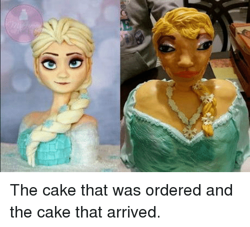 Cake, Arrived, and And: The cake that was ordered and the cake that arrived.