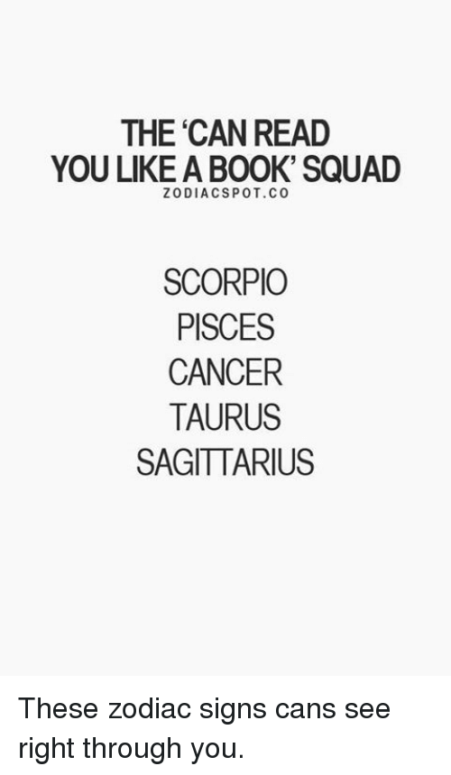 The CAN READ YOU LIKE a BOOK' SQUAD ZODIACSPOTcO SCORPIO PISCES