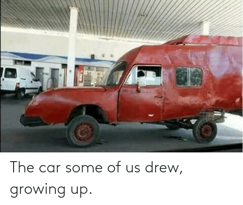 Growing up: The car some of us drew, growing up.