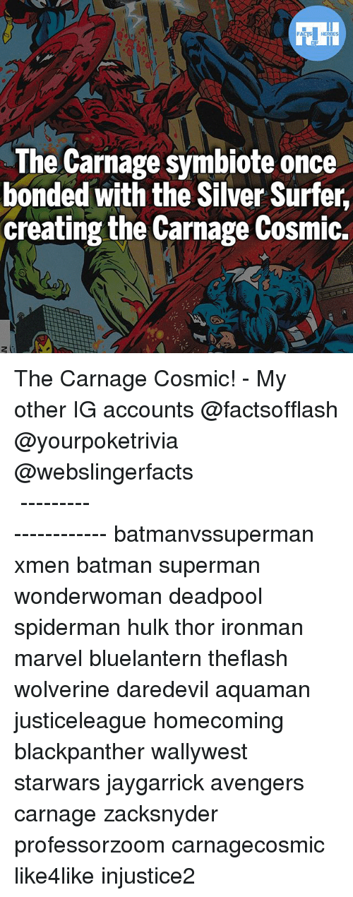 Batman, Memes, and Superman: The Carnage symbiote once  bonded with the Silver Surfer,  creating the Carnage Cosmic. The Carnage Cosmic! - My other IG accounts @factsofflash @yourpoketrivia @webslingerfacts ⠀⠀⠀⠀⠀⠀⠀⠀⠀⠀⠀⠀⠀⠀⠀⠀⠀⠀⠀⠀⠀⠀⠀⠀⠀⠀⠀⠀⠀⠀⠀⠀⠀⠀⠀⠀ ⠀⠀--------------------- batmanvssuperman xmen batman superman wonderwoman deadpool spiderman hulk thor ironman marvel bluelantern theflash wolverine daredevil aquaman justiceleague homecoming blackpanther wallywest starwars jaygarrick avengers carnage zacksnyder professorzoom carnagecosmic like4like injustice2